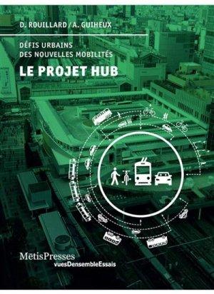 Le projet hub. Défis urbains des nouvelles mobilités - metispresses - 9782940563692 -