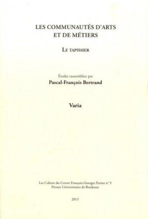 Les communautés d'arts et de métiers : le tapissier - Presses Universitaires de Bordeaux - 9782951925175 -