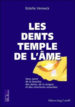 Les dents temples de l'âme - luigi castelli - 9782952158947 -