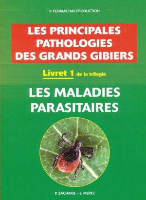 Les principales pathologies des grands gibiers Livret 1 - mertz eugene - 9782952577038