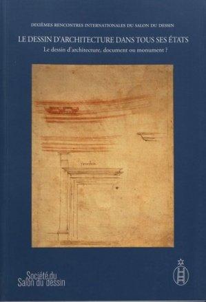 Le dessin d'architecture dans tous ses états. Tome 2, Le dessin d'architecture, document ou monument ? Textes en français et anglais - L'echelle de Jacob - 9782953325775 -