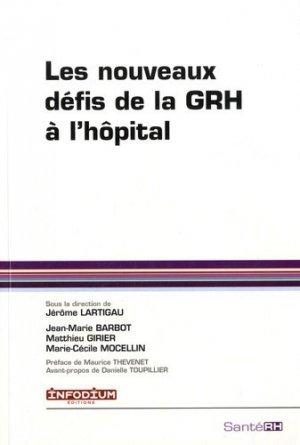 Les nouveaux défis de la GRH à l'hôpital - Infodium éditions - 9782953555080 -