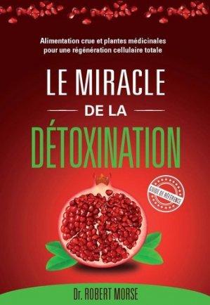 Le miracle de la détoxination - biovie editions - 9782953562439 -