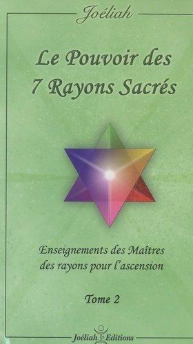 Le pouvoir des 7 rayons sacrés - Joéliah Editions - 9782953682441 -