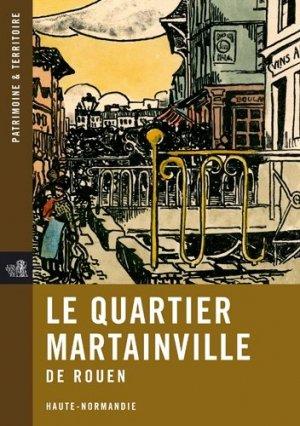 Le Quartier Martainville de Rouen - point de vues - 9782953695748 -