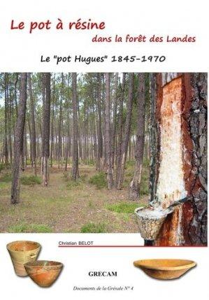 Le pot à resine - Documents de la Grésale - 9782954122656 -