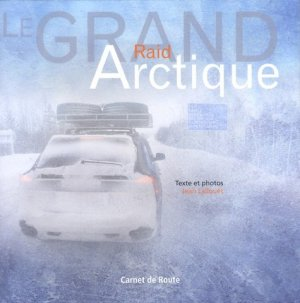 Le Grand Raid Arctique - Salaun Editions - 9782954287300 -