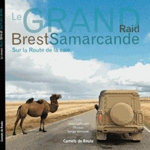 Le grand Raid Brest-Samarcande. Sur la Route de la soie - Salaun Editions - 9782954287317 -
