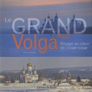 Le grand raid Volga. Voyage au coeur de l'hiver russe - Salaun Editions - 9782954287331 -