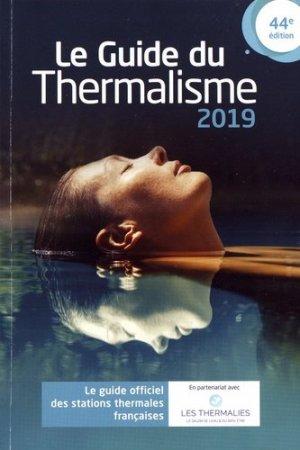 Le guide du thermalisme. Le guide officiel des stations thermales françaises, Edition 2019 - Impact Medicom - 9782954475172 -