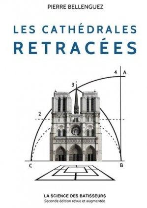 Les cathédrales retracées. 2e édition revue et augmentée - Bellenguez Pierre Editions - 9782954614311 -