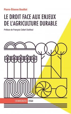 Le droit face aux enjeux de l'agriculture durable - cosmografia - 9782955004821 -