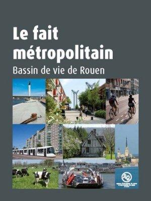 Le fait métropolitain - Agence d'urbanisme de Rouen et des boucles de Seine et Eure - 9782955258408 -