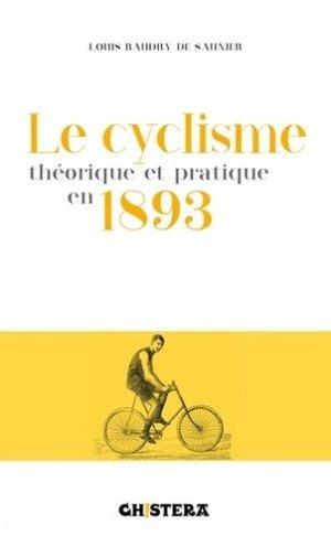 Le cyclisme théorique et pratique en 1893 - chistera - 9782955608616 -
