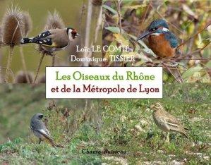 Les Oiseaux du Rhône et la Métropole de Lyon - chante-editions - 9782955631034 -