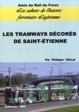 Les tramways décorés de Saint-Etienne - ARF Amis du Rail du Forez - 9782955858301 -