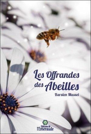 Les offrandes des abeilles - les éditions de l'émeraude - 9782955862551 -