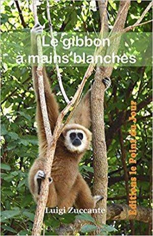 Le gibbon à mains blanches - point du jour - 9782956440628 -
