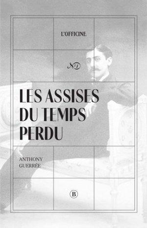 Les Assises du temps perdu - Bouclard éditions - 9782956563549 -