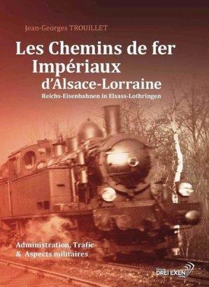 Les chemins de fer impériaux d'Alsace-Lorraine - Drei Exen - 9782956593409 -