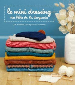 Le mini dressing des bébés de la droguerie - Editions La Droguerie - 9782956744986 -