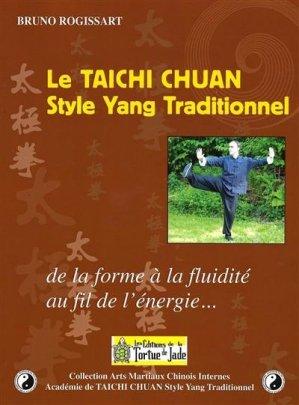 Le Taichi Chuan style yang traditionnel. De la forme à la fluidité au fil de l'énergie - tortue de jade - 9782956853503 -