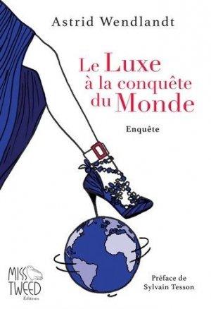 Le Luxe à la conquête du Monde - Miss Tweed - 9782956933502 -