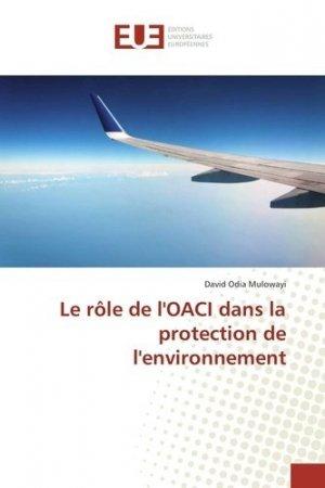 Le rôle de l'OACI dans la protection de l'environnement - universitaires europeennes - 9783639528275 -