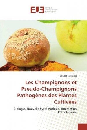 Les champignons et pseudo-champignons pathogènes des plantes cultivées - editions universitaires europeennes - 9783639544541 -