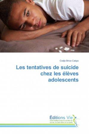 Les tentatives de suicide chez les élèves adolescents - éditions vie - 9783639804003