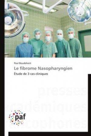 Le fibrome Nasopharyngien - presses académiques francophones - 9783838177397 -