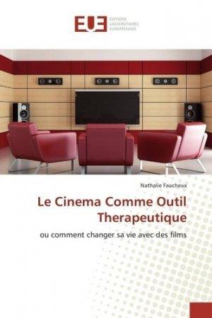 Le cinéma comme outil thérapeutique. Ou comment changer sa vie avec des films - universitaires europeennes - 9783838182308 -