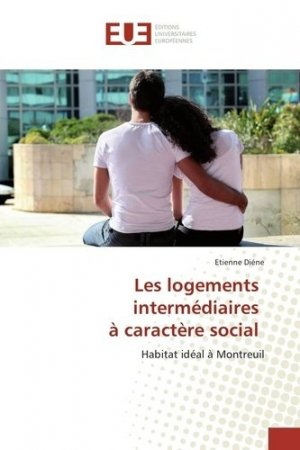 Les logements intermédiaires à caractère social. Habitat idéal à Montreuil - Presses Académiques Francophones - 9783841670588 -