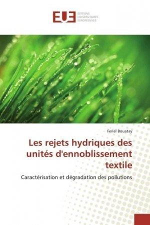 Les rejets hydriques des unités d'ennoblissement textile - universitaires europeennes - 9783841726698 -