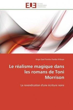 Le réalisme magique dans les romans de Toni Morrison - Editions Universitaires Européennes - 9783841780621 -