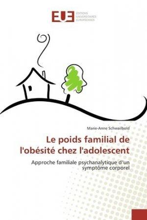 Le poids familial de l'obésité chez l'adolescent - universitaires europeennes - 9783841797407 -