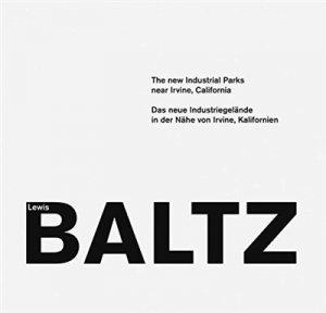 Lewis Baltz, the new industrial parks near irvine, California - Steidl - 9783869309903 -