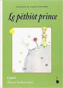Le Petit Prince en Guénâ (Bresse Louhannaise) - tintenfaß - 9783946190790 -