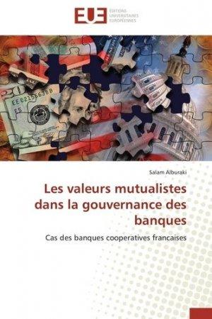 Les valeurs mutualistes dans la gouvernance des banques - Editions Universitaires Européennes - 9786131532023 -