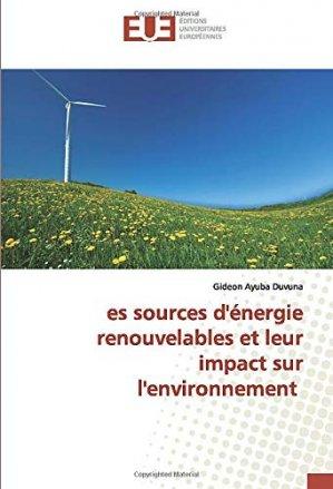 Les sources d'énergie renouvelables et leur impact sur l'environnement - editions universitaires europeennes - 9786139544257 -