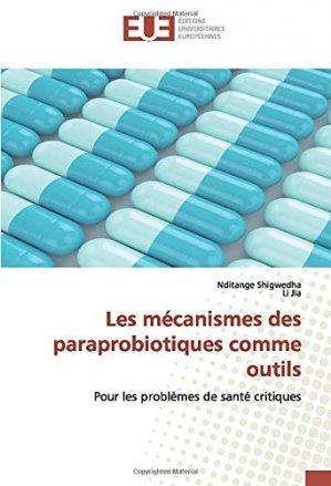 Les mécanismes des paraprobiotiques comme outils - editions universitaires europeennes - 9786139564002 -