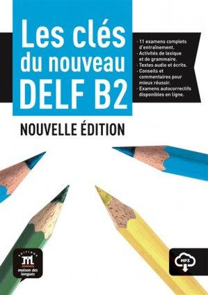 Les clés du nouveau DELF B2 - Livre élève + mp3 - maison des langues - 9788416657704