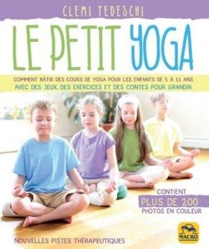Le petit yoga. Comment bâtir des cours de yoga pour les enfants de 5 à 11 ans - macro - 9788828596219 -