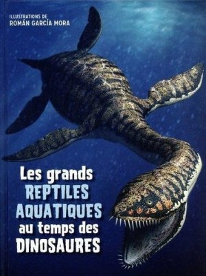 Les grands reptiles aquatiques au temps des dinosaures - White Star - 9788832912005 -