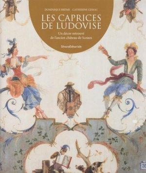 Les caprices de Ludovise. Un décor retrouvé de l'ancien château de Sceaux - Silvana Editoriale - 9788836638789 -