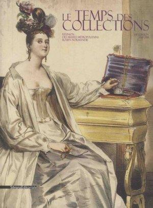 Le temps des collections - Réunion des Musées métropolitains Rouen Normandie - Silvana Editoriale - 9788836640164 -