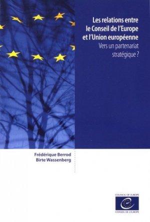 Les relations entre le Conseil de l'Europe et l'Union européenne. Vers un partenariat stratégique ? - Conseil de l'Europe - 9789287188847 -