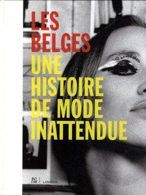 Les Belges. Une histoire de mode inattendue - lannoo - 9789401428330 -