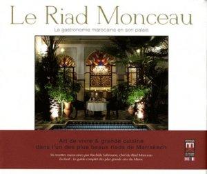 Le Riad Monceau. La gastronomie marocaine en son palais, Edition bilingue français-anglais - Editeurs divers Maroc - 9789954103647 -