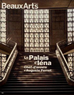 Le Palais d'Iéna. Chef-d'oeuvre d'Auguste Perret - beaux arts - 9791020405807 -